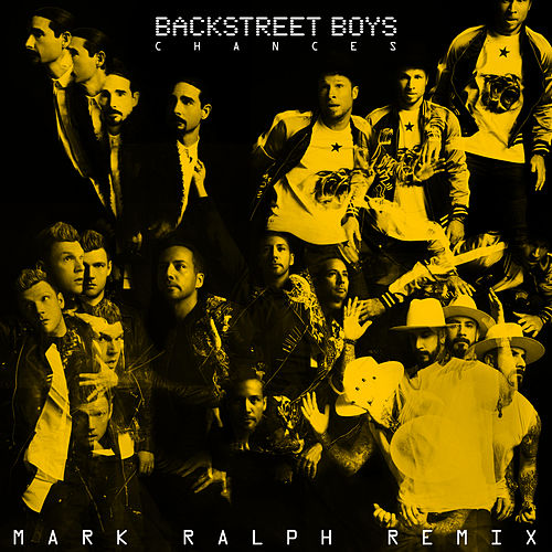 Chances (Mark Ralph Remix) by Backstreet Boys