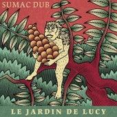 Le jardin de Lucy de Sumac Dub