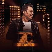 Agora Sou Eu e Você (Ao Vivo) von Zé Cantor