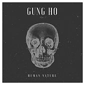 Gung Ho by Human Nature