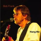 Hang Me by Bob Frank
