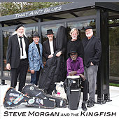That Ain't Blues by Steve Morgan and the Kingfish