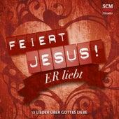 Er liebt - 12 Lieder über Gottes Liebe von Feiert Jesus!