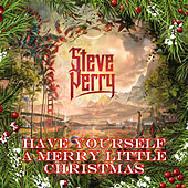 Have Yourself A Merry Little Christmas by Steve Perry