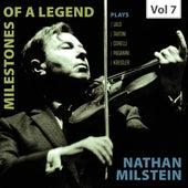 Milestones of a Legend: Nathan Milstein, Vol. 7 von Nathan Milstein