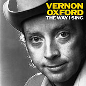The Way I Sing by Vernon Oxford