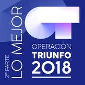 Operación Triunfo 2018 (Lo Mejor / 2ª Parte) de Various Artists
