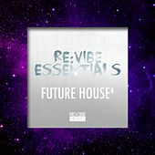 Re:Vibe Essentials - Future House, Vol. 4 by Various Artists