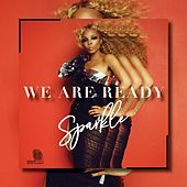 We Are Ready by Sparkle