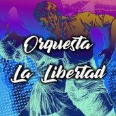 Orquesta la Libertad de Orquesta La Libertad