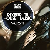 Devoted to House Music, Vol. 18 de Various Artists