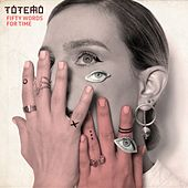Fifty Words for Time de Totemo