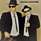 Boxcase Full of Blues by The Original Brothers