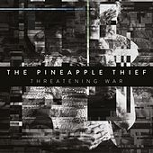 Threatening War (Edit) von The Pineapple Thief
