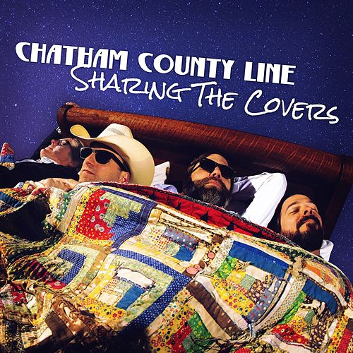 Sharing the Covers von Chatham County Line