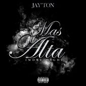 Mas Alta (Most High) by Jay'ton