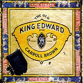 The Old King Edward Box by Carroll Brown