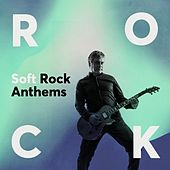 Soft Rock Anthems de Various Artists