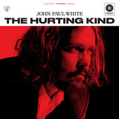 The Hurting Kind von John Paul White
