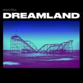 Dreamland de Mantra