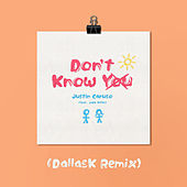Don't Know You (feat. Jake Miller) (DallasK Remix) de Justin Caruso