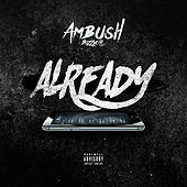 Already by Ambush Buzzworl