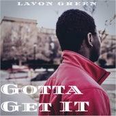 Gotta Get It de Lavon Green