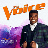 The Season 15 Collection (The Voice Performance) by Kirk Jay