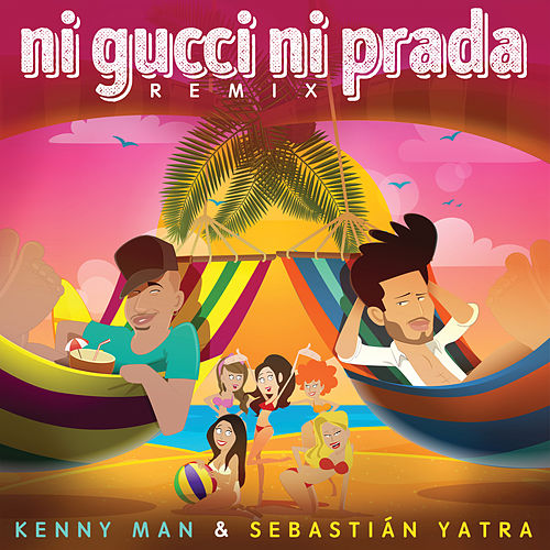 Ni Gucci Ni Prada (Remix) de Kenny Man & Sebastián Yatra