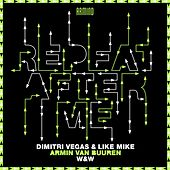 Repeat After Me von Dimitri Vegas & Like Mike x Armin van Buuren x W&W