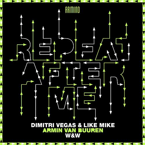 Repeat After Me von Dimitri Vegas & Like Mike x Armin van Buuren x W&W