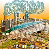 Back in Town by Dogg Master