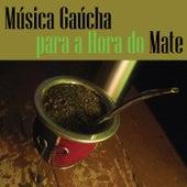 Música Gaúcha para a Hora do Mate de Various Artists