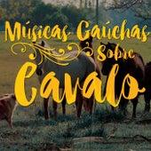 Músicas Gaúchas Sobre Cavalo de Various Artists