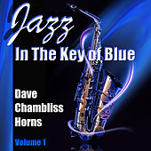 Jazz in the Key of Blue, Vol 1 de Dave Chambliss Horns