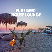 Pure Deep House Lounge by Various Artists
