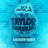 Taylor Wonderland (Aquagen Remix) von Rick Arena