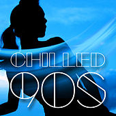 Chilled 90s de Various Artists