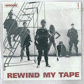 Rewind My Tape, Pt . 2 by Woogie
