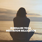 Kundalini: Yoga, Meditation, Relaxation by Various Artists