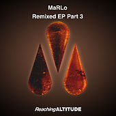 Remixed EP Part 3 by Marlo