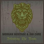Morgan Heritage & Jah Cure Defending The Roots by Various Artists