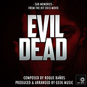 Evil Dead - 2013 - Sad Memories - Theme by Geek Music