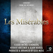 Les Miserables - Suddenly - Main Theme by Geek Music