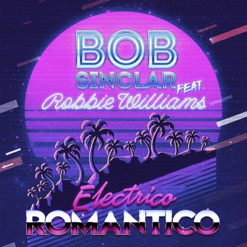 Electrico Romantico de Bob Sinclar & Robbie Williams