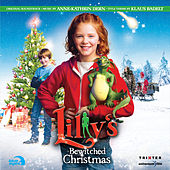 Lilly's Bewitched Christmas (Original Motion Picture Soundtrack) by Anne-Kathrin Dern