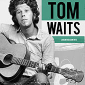 Live On The Scene 1973 (Live) by Tom Waits