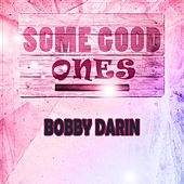 Some Good Ones by Bobby Darin