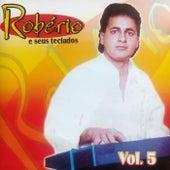Robério e Seus Teclados - Vol 5 de Robério e Seus Teclados