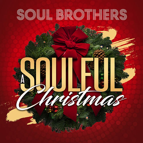 A Soulful Christmas by The Soul Brothers